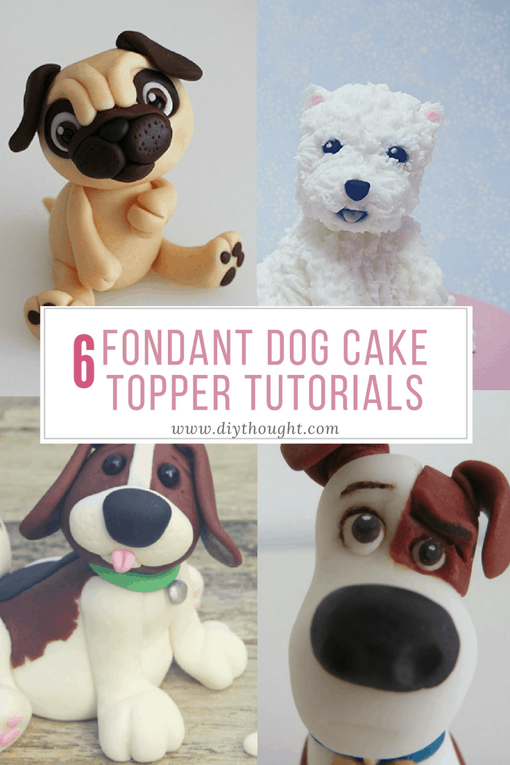 6 Fondant Dog Cake Topper Tutorials - diy Thought