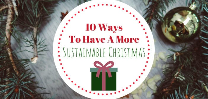 10 Ways To Have A More Sustainable Christmas
