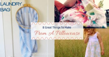 8 Great Things To Make From A Pillowcase