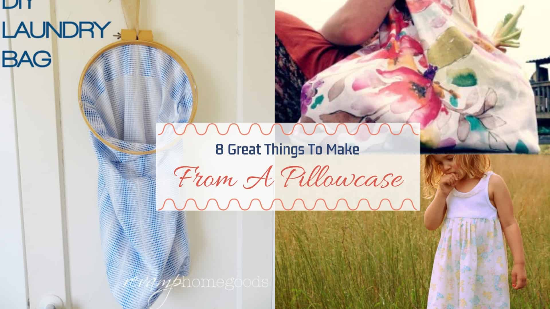 8 Great Things To Make From A Pillowcase Diy Thought