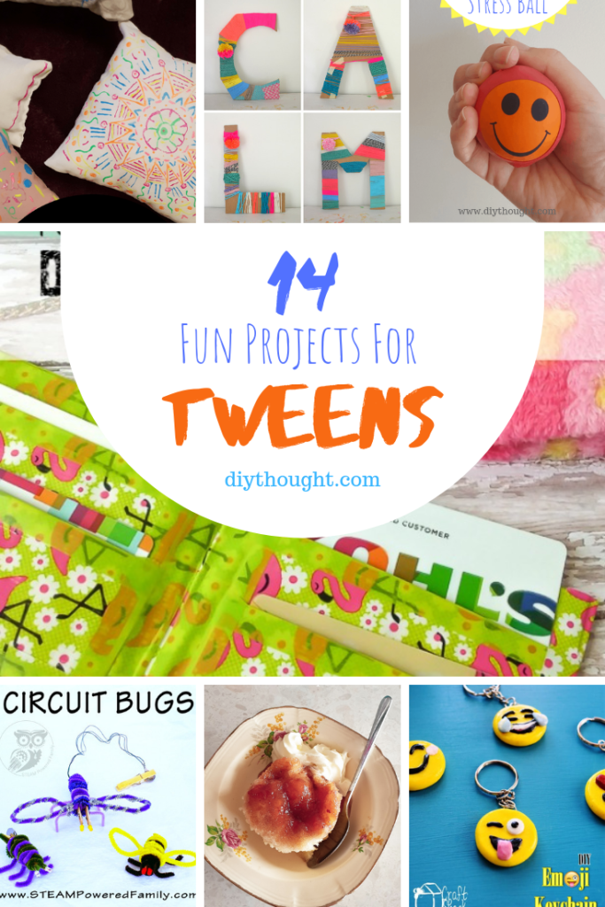 14 fun projects for tweens